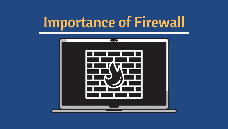 What is the Importance of Using a Firewall?