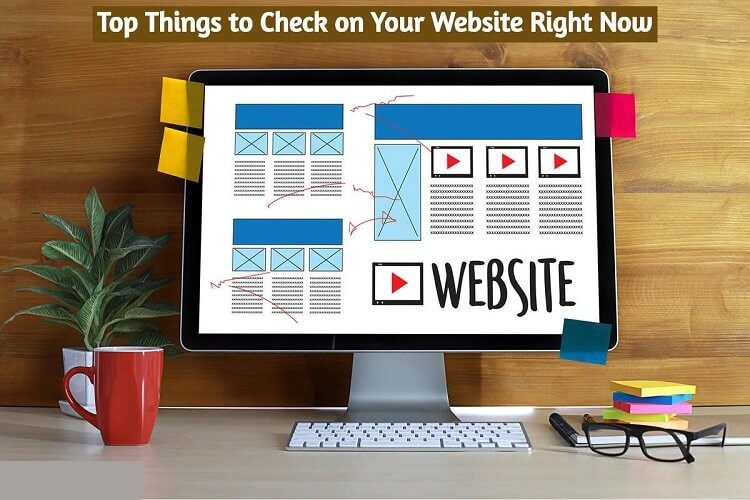Top Things to Check on Your Website Right Now