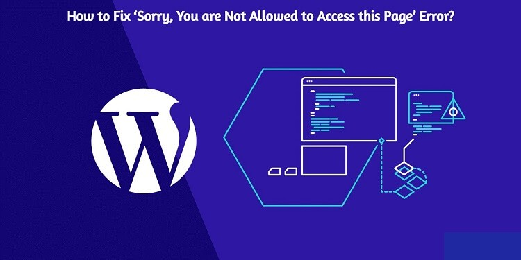 How to Fix 'Sorry, You are Not Allowed to Access this Page' Error?