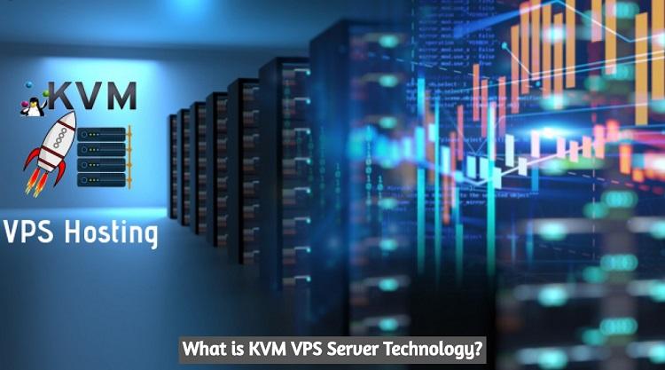 What is KVM VPS Server Technology?