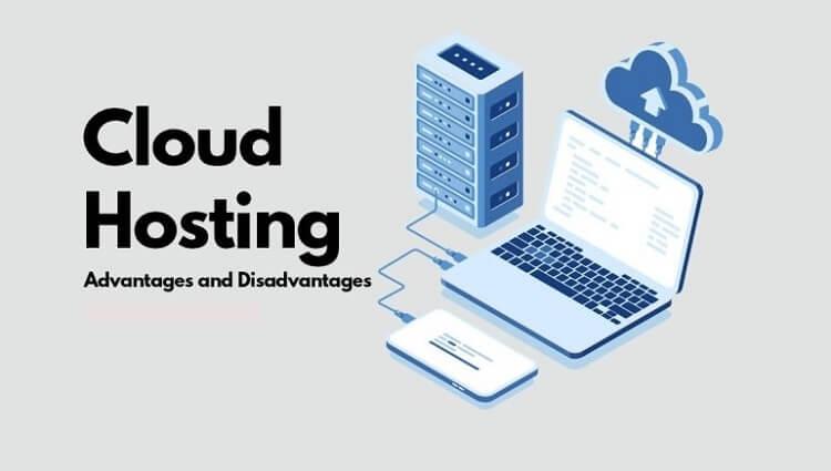 Advantages and Disadvantages of Cloud Hosting